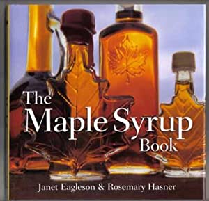 The Maple Syrup Book - 1st Edition/1st: Eagleson, Janet; Hasner,