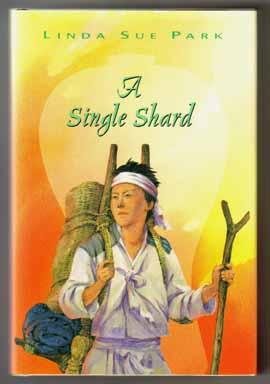 A Single Shard - 1st Edition/1st Printing: Park, Linda Sue