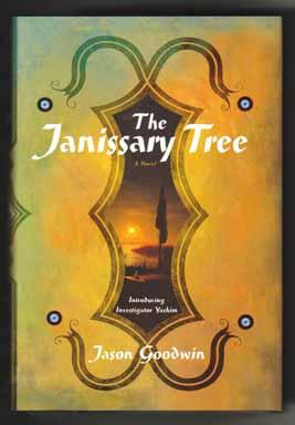 The Janissary Tree - 1st Edition/1st Printing: Goodwin, Jason