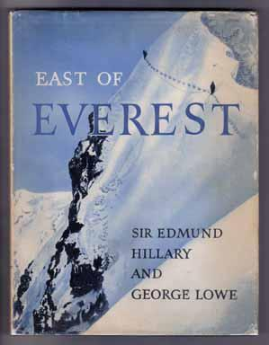 East Of Everest , an Account of the New Zealand Alpine Club Himalayan Expedition to the Barun Val...