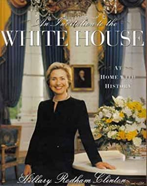 An Invitation To The White House - 1st Edition/1st Printing: Clinton, Hillary Rodham