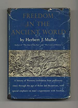 Freedom in the Ancient World - 1st: Muller, Herbert J.