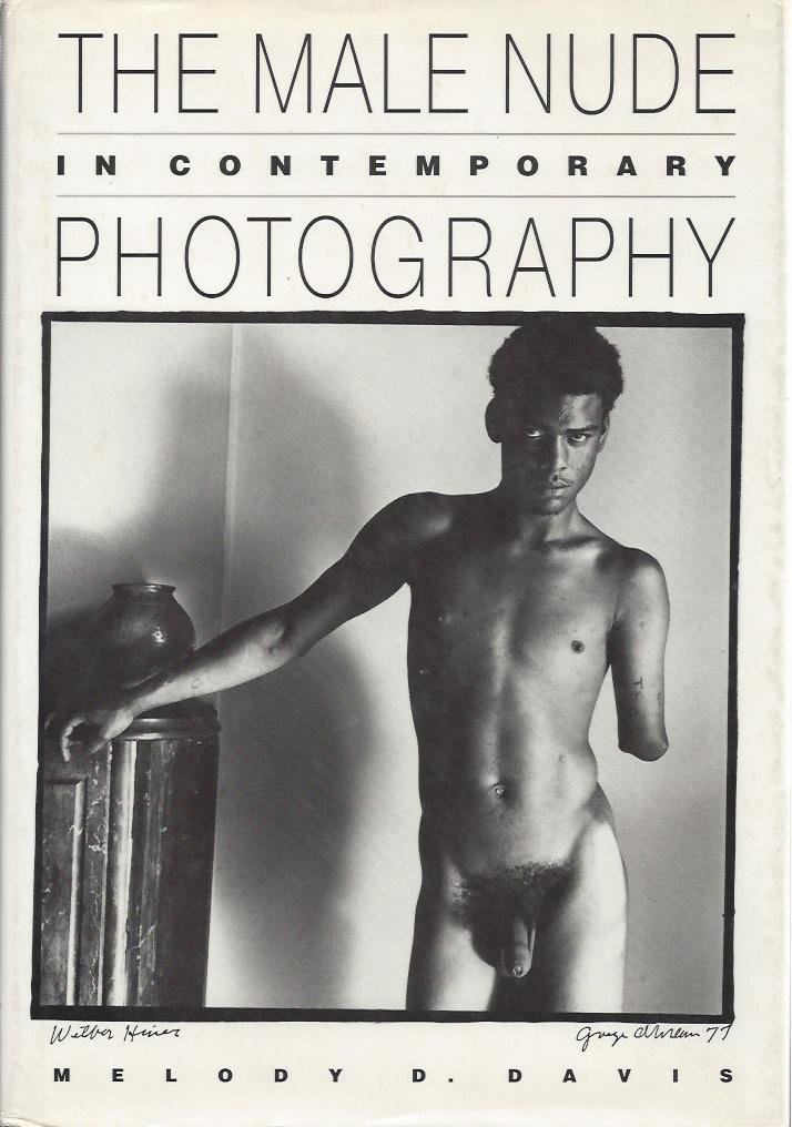 THE MALE NUDE IN CONTEMPORARY PHOTOGRAPHY Davis, Melody D. - Harper, Douglas