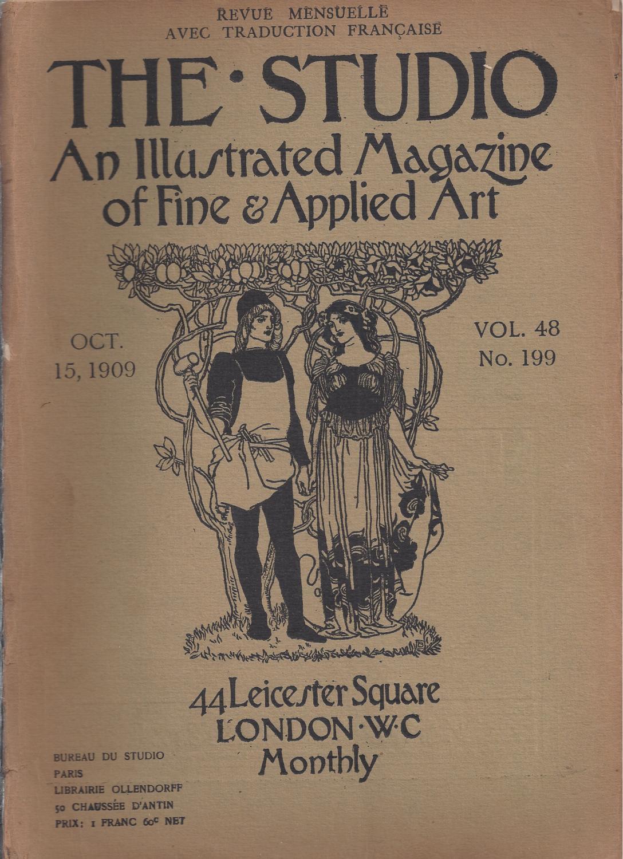 The Studio An Illustrated Magazine Of Fine Applied Art Vol 48 N 199 Oct 15 1909 Vol 48 N 200 Nov 15 1909 Vol 48 N 201 Dec 15
