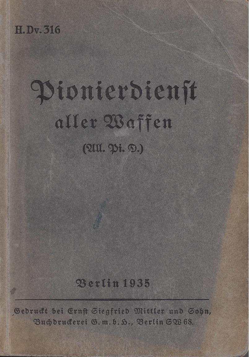 PIONIERDIENST ALLER WAFFEN - H.Dv. 316