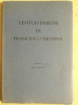 VENTUN DISEGNI DI FRANCESCO MESSINA: Bezzola, Guido -