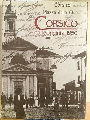 CORSICO dalle origini al 1950: Cappelletti, Santino - Serangeli, Alfredo - Boni, Angelo - Re, ...