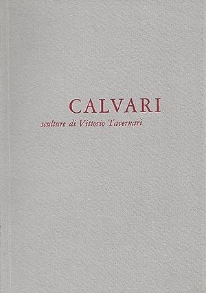CALVARI sculture di Vittorio Tavernari: Chiara, Piero - Tassi, Roberto - Tavernari, Vittorio