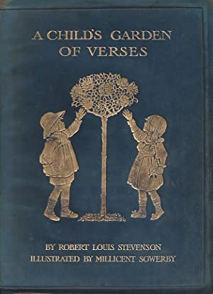 A CHILD'S GARDEN OF VERSES - Illustrated by Millicent Sowerby: Stevenson, Robert Louis - ...