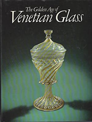 The Golden Age of Venetian Glass - With 26 Color and 250 B/w illustrations.