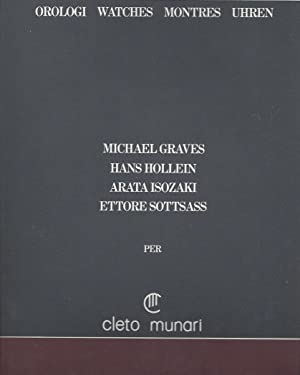 OROLOGI WATCHES MONTRES : MICHAEL GRAVES - HANS HOLLEIN - ARATA ISOZAKI - ETTOTRE SOTTSASS per ...