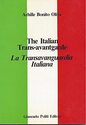 The Italian Trans-Avantgarde / La Transavanguardia Italiana: Bonito Oliva, Achille