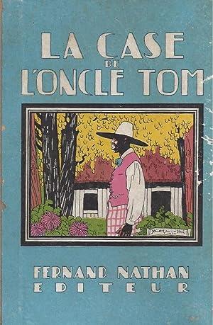 LA CASE SE L'ONCLE TOM: Beecher-Stowe, H. -