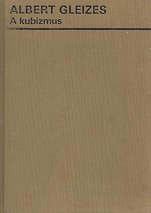 A KUBIZMUS (Bauhausbücher 13.): Gleizes, Albert -