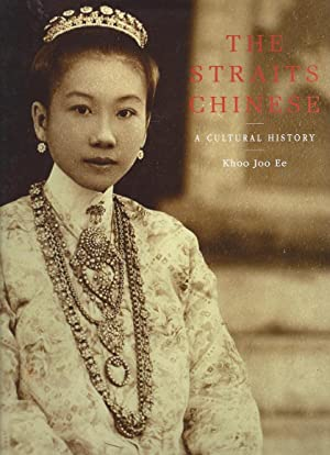 THE STRAITS CHINESE - A Cultural History: Ee, Khoo Joo