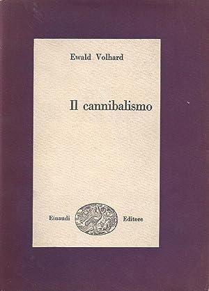 Il cannibalismo: Volhard, Ewald - Cogni, Giulio