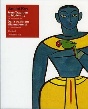 Jamini Roy. From Tradition to Modernity. The: Borellini, Alessia –