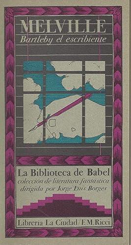 MELVILLE Bartleby el escribiente - La Biblioteca de Babel colecciòn de literatura fantastica...