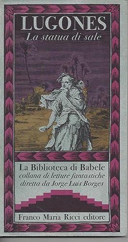 LUGONES La statua di sale - La Biblioteca de Babel colecciòn de literatura fantastica ...