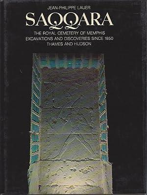 SAQQARA The Royal Cemetery of Memphis: Excavations: Lauer, Jean-Philippe
