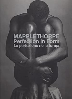 ROBERT MAPPLETHORPE Perfection in Form / La: Mapplethorpe, Robert -