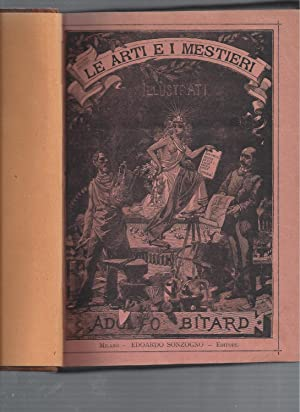 LE ARTI E I MESTIERI - Volume: Bitard, Adolfo