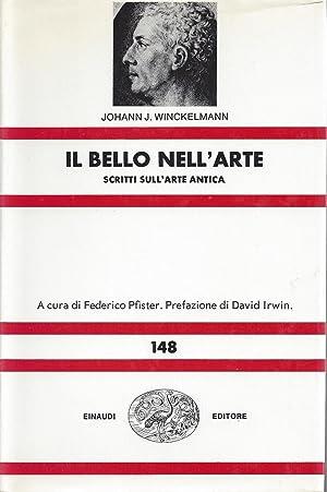 IL BELLO NELL'ARTE - SCRITTI SULL'ARTE ANTICA: Winckelmann, Johann J.
