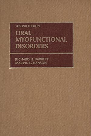 ORAL MYOFUNCTIONAL DISORDERS - Second Editionwith 169 illustration