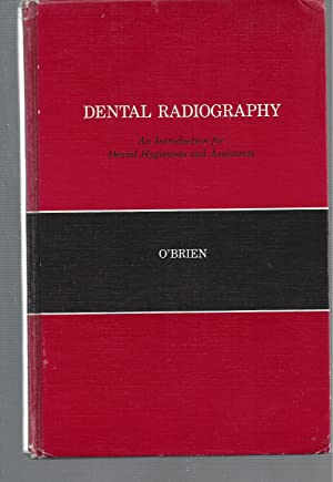 Dental Radiography - An Introduction for Dental Hygienists and Assistants - Second Edition