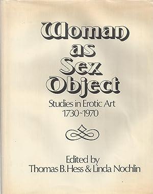 Woman as Sex Object - Studies in: HESS, thomas B.