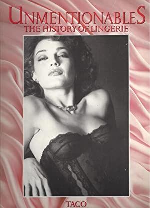 Unmentionables: the History of Lingerie