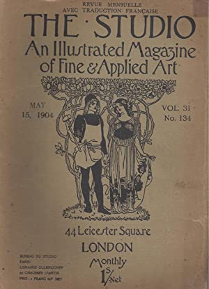 THE STUDIO An Illustrated Magazine of Fine & Applied Art - May 15, 1904 - Vol. 31 N° 134 / Revue ...