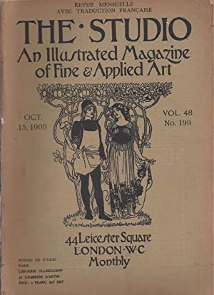 THE STUDIO An Illustrated Magazine of Fine & Applied Art -Vol. 48 N° 199 Oct. 15, 1909 - Vol. 48 ...