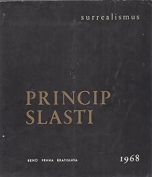 PRINCIP SLASTI Surrealismus Brno Praha Bratislava -: Pierre, José -