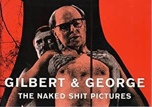 GILBERT & GEORGE - THE NAKED SHIT PICTURES