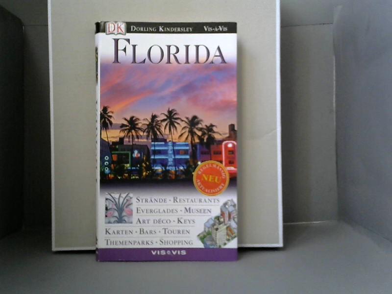 Vis-vis Florida. [Texte Ruth und Eric Bailey . Übers. Barbara Rusch . Red. Gerhard Bruschke] / Vis-à-vis; Ein Dorling-Kindersley-Buch - Bailey, Ruth (Mitwirkender)