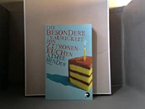 Die besondere Traurigkeit von Zitronenkuchen : Roman.: Bender, Aimee (Verfasser),