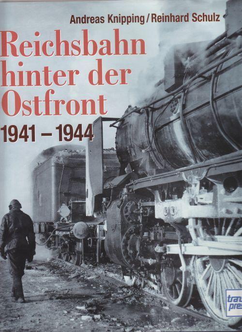 Reichsbahn hinter der Ostfront. 1941-1944.: Knipping, Andreas und