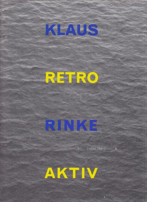 Retroaktiv. Werkverzeichnis 1954 - 1991 der Malerei,: Rinke, Klaus.: