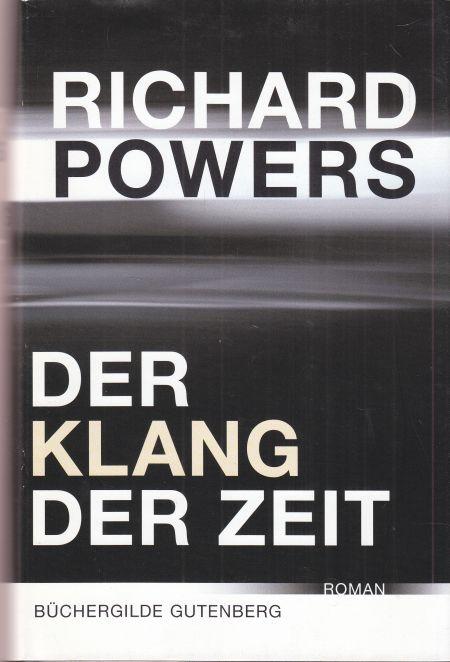 Der Klang der Zeit. Aus dem Amerikanischen von Manfred Allié und Gabriele Kampf-Allié. - Powers, Richard