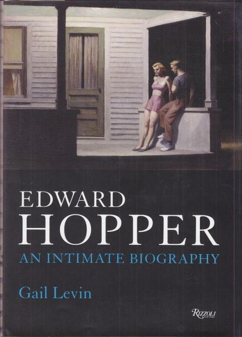 Edward Hopper. An intimate Biography. Updated and Expanded Edition. - Levin, Gail