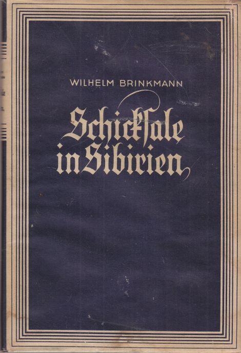 Schicksale in Sibirien.: Brinkmann, Wilhelm: