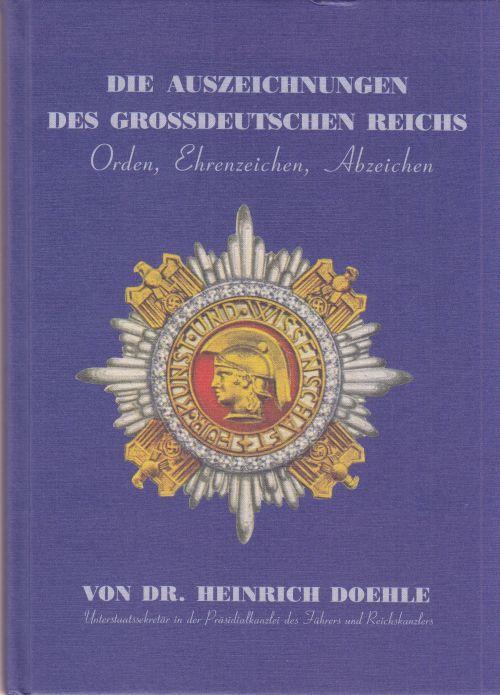 Die Auszeichnungen des Großdeutschen Reiches. Orden, Ehrenzeichen,: Doehle, Dr. Heinrich: