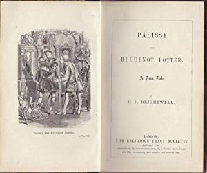 Palissy The Huguenot Potter. A. True Tale.