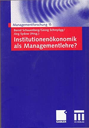 Institutionenökonomik als Managementlehre?