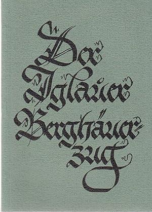 Der Iglauer Berghäuerzug. Der Silber-erzbergbau in der: Braumüller, Erhard und