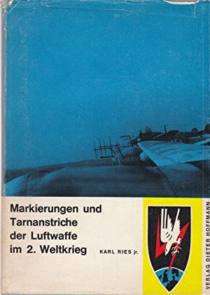 Markierungen und Tarnstriche der Luftwaffe im 2.: Ries, Karl Jr.: