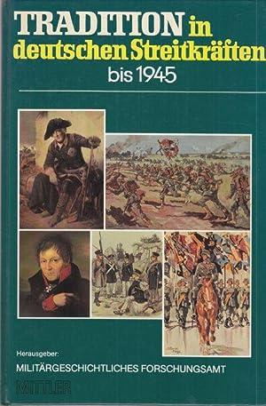 Tradition in deutschen Streitkräften bis 1945. mit: Militärgeschichtliches Forschungsamt (Hrg.):