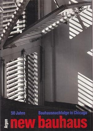 50 Jahre New Bauhaus. Bauhaus-Nachfolge in Chicago.: Hahn, Peter (Hrg.)