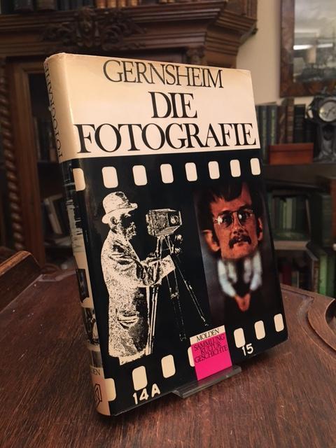 Die Fotografie. In Zusammenarbeit mit Alison Gernsheim: Gernsheim, Helmut.